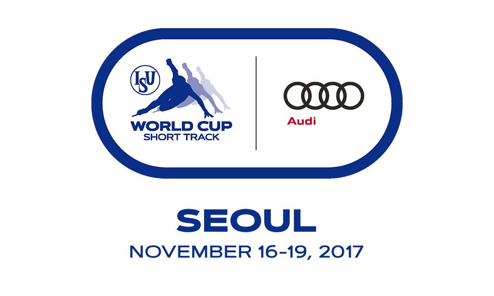 Short track : Audi ISU World Cup , Nov 16 - 19, 2017  Seoul /KOR