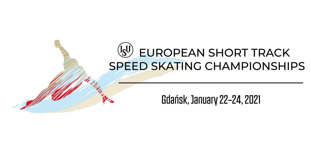 Short track : ISU European Short Track Speed Skating Championships 22.-24.1.2021 Gdansk (POL)